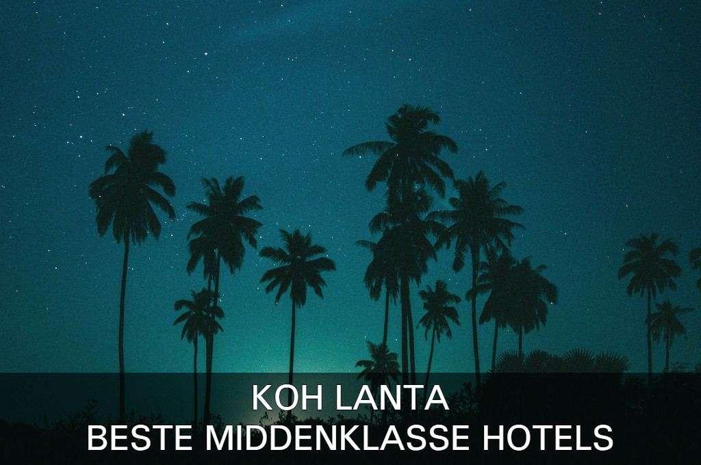 Klik hier als je de beste middenklasse hotels op Koh Lanta wilt zien