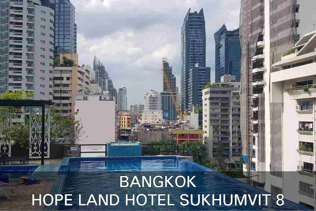 Read our review about the Hope Land Hotel Sukhumvit 8 in Bangkok, Thailand
