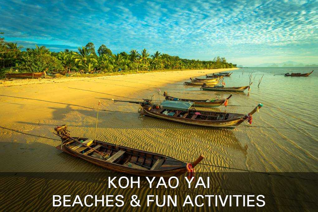 Read about the beaches and fun activities on Koh Yao Yai