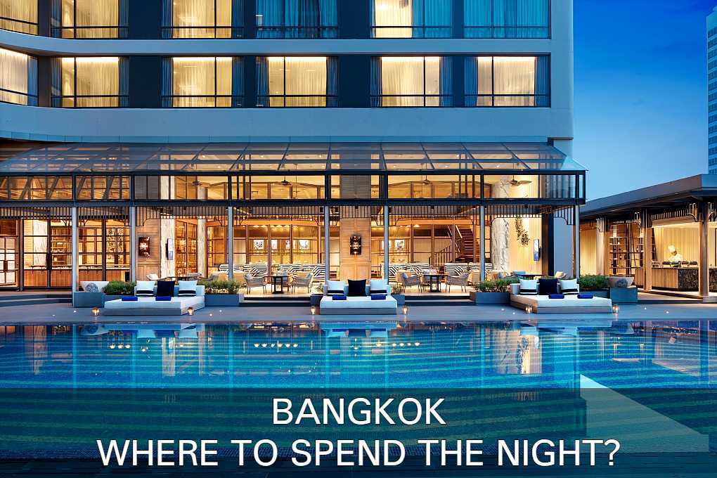 Here we give you tips Where to spend the night in Bangkok