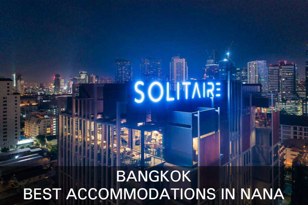 The best accommodations in the Nana area of Bangkok